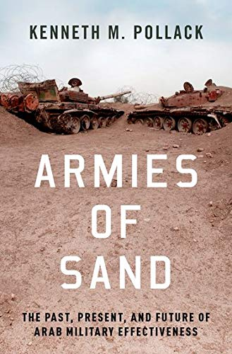 Image of Armies of Sand: The Past, Present, and Future of Arab Military Effectiveness