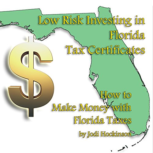 Low Risk Investing with Florida Tax Certificates cover art