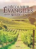 Découvrir les évangiles en un week-end (Univers biblique)