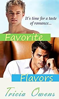 Favorite Flavors (m/m short story collection) by [Tricia Owens]