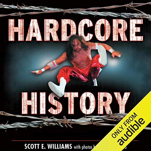Hardcore History: The Extremely Unauthorized Story of the ECW