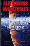 ALIENIGENAS ANCESTRALES: LA...
