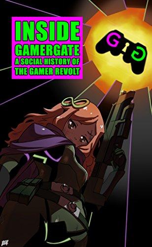 Inside Gamergate: A Social History of the Gamer Revolt