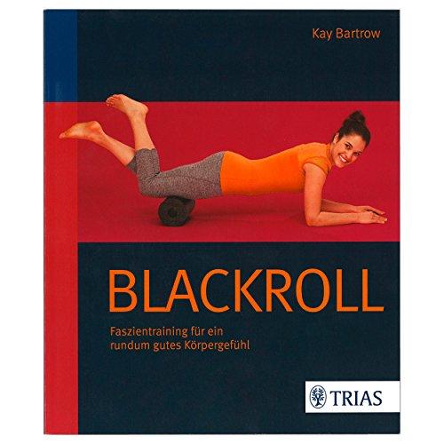 Buch Blackroll Faszientraining für EIN rundum gutes Körpergefühl 136 Seiten