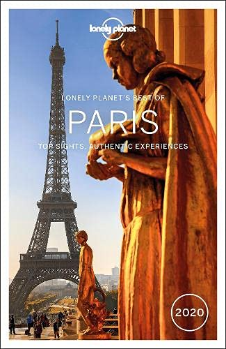 Lonely Planet Best of Paris 2020 4: Top Sights, Authentic Experiences (Travel Guide)