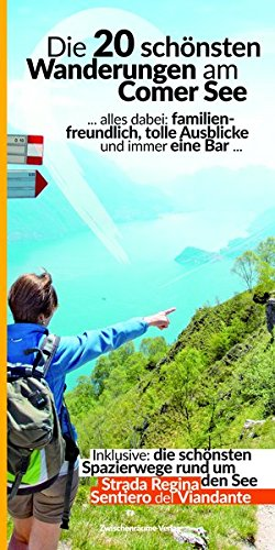 Die 20 schönsten Wanderungen am Comer See: Wandern am Lago di Como (Wanderführer)