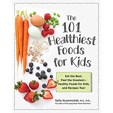 Health Shopping 101 Healthiest Foods for Kids: Eat the Best, Feel the Greatest – Healthy Foods for Kids, and Recipes Too!