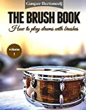 The Brush Book: How to play drums with brushes