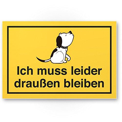 Ich muss leider draußen bleiben - Hund (gelb), Hunde Kunststoff Schild/Hinweisschild/Türschild/Verbotsschild - Hundeverbot, Verbot Hunde - Restaurants, Läden, Geschäfte, Büros