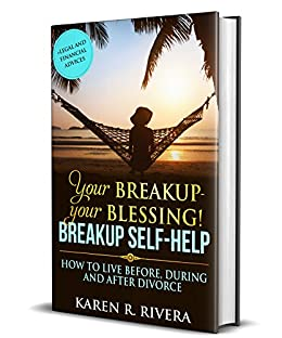 Amazon Com Your Breakup Your Blessing Breakup Self Help How To Live Before During And After Divorce Legal And Financial Advices Ebook Rivera Karen R Kindle Store Even the most amicable divorce is an unsettling and traumatic experience. amazon com