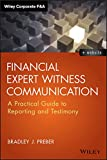 Image of Financial Expert Witness Communication: A Practical Guide to Reporting and Testimony (Wiley Corporate F&A)