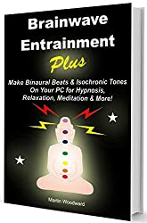 Make Binaural Beats & Isochronic Tones On Your Pc Book