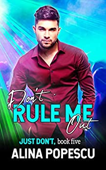 Don't Rule Me Out (Just Don't Book 5) by [Alina Popescu]