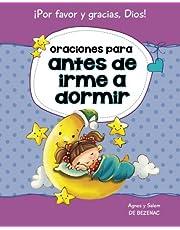"""Oraciones para antes de irme a dormir: 15 oraciones para niños: Volume 2 (Decirle a Dios """"Por favor"""" y """"Gracias!"""")"""