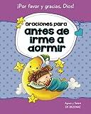 Oraciones para antes de irme a dormir: 15 oraciones para niños: Volume 2 (Decirle a Dios 'Por favor' y 'Gracias!')