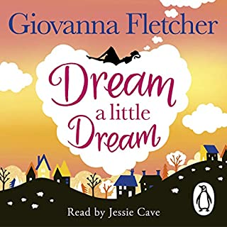 Dream a Little Dream                   By:                                                                                                                                 Giovanna Fletcher                               Narrated by:                                                                                                                                 Jessie Cave                      Length: 10 hrs and 41 mins     154 ratings     Overall 4.4