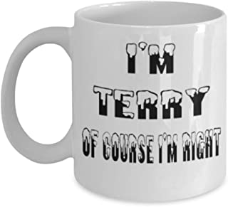 Terry Gifts 11oz Coffee Mug - Of Course I'm Right - For Mom and Dad Cup for Coffee or Tea Your Lover ak8366