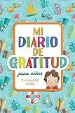 Mi diario de gratitud para niños: 5 minutos al día - Diario para cultivar una actitud positiva - Práctica del agradecimiento, conciencia de las emociones y mindfulness