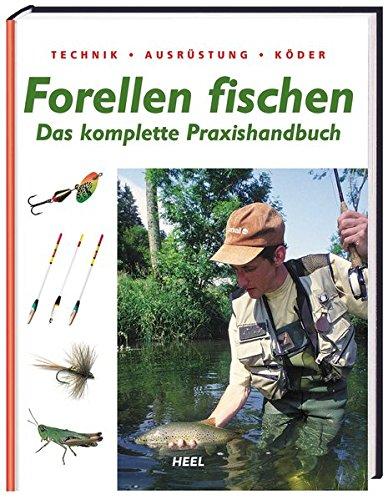 Forellen fischen: Das komplette Praxishandbuch