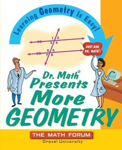 Dr. Math Presents More Geometry: Learning Geometry is Easy! Just Ask Dr. Math (English Edition)