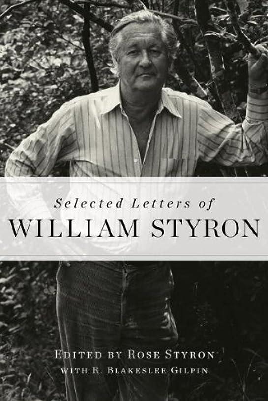 密反発するコマースSelected Letters of William Styron (English Edition)