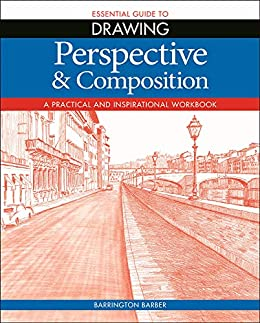 Essential Guide to Drawing: Perspective & Composition by [Barrington Barber]