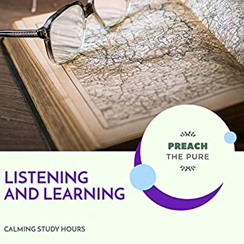 Listening And Learning - Calming Study Hours