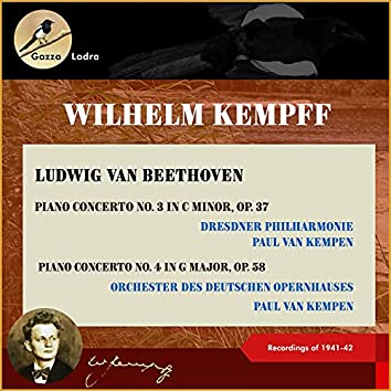 Ludwig van Beethoven: Piano Concerto No. 3 in C Minor, Op. 37 - Piano Concerto No. 4 in G Major, Op. 58 (Recordings of 1941 & 1942 (In Memoriam Wihelm Kempff - 30th date of death))