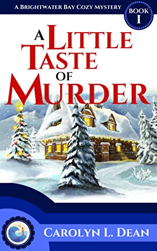 A LITTLE TASTE OF MURDER: A Brightwater Bay Cozy Mystery (book 1) (Brightwater Bay Cozy Mysteries) by [Carolyn L. Dean]