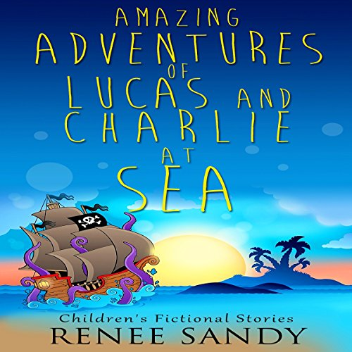 Amazing Adventures of Lucas and Charlie at Sea audiobook cover art