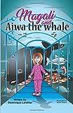 Magali and Aiwa the Whale