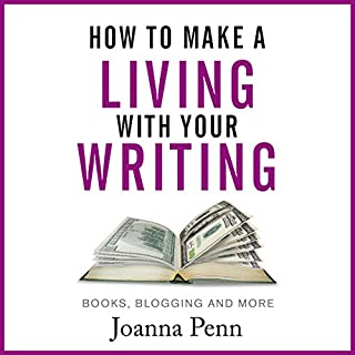 How to Make a Living with Your Writing     Books, Blogging and More              By:                                                                                                                                 Joanna Penn                               Narrated by:                                                                                                                                 Caroline Holroyd                      Length: 2 hrs and 31 mins     24 ratings     Overall 4.3