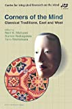 Corners of the Mind―Classical Traditions,East and West (Series of Centre for Integrated Research on the Mind)