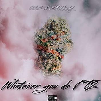 Whatever You Do Pt2