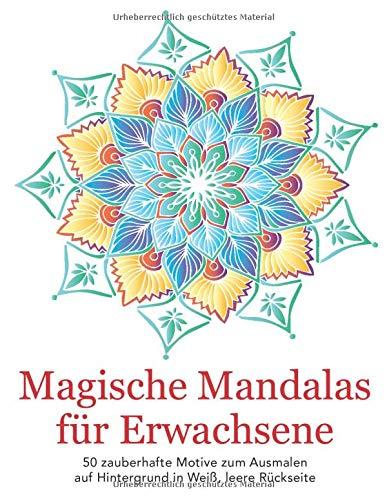 Magische Mandalas für Erwachsene — 50 zauberhafte Motive zum Ausmalen auf Hintergrund in Weiß, leere Rückseite: Beschäftigung & Konzentration zum ... für Erwachsene, Mandalamalbuch, Band 1)