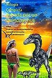 Trilogía completa: Amada por un deinonychus: Amada por una manada de deinonychus; La amante del deinonychus y La dueña del deinonychus. Dinoerótica (Spanish Edition)