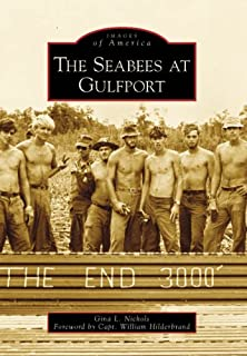 The Seabees at Gulfport (Images of America: Mississippi)
