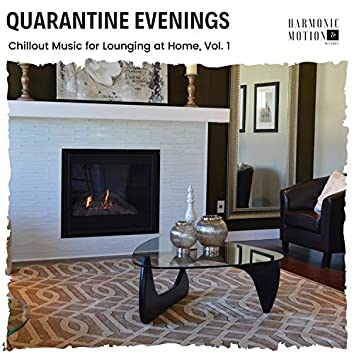 Quarantine Evenings - Chillout Music For Lounging At Home, Vol. 1