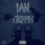 Ian Trippin [Explicit]