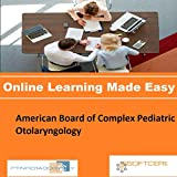 PTNR01A998WXY American Board of Complex Pediatric Otolaryngology Online Certification Video Learning Made Easy