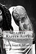 Deadest Rapper Alive: The Rise of Lil' Wayne and the Fall of Urban Youth (Reader's Edition): Text (912) 268-1890 For Interactive Book Experience (www.SMSNovel.com)