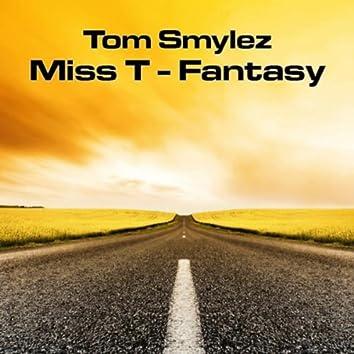 Miss T - Fantasy