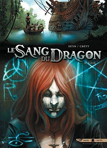 Le Sang du dragon T10: Lilith