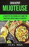 Mijoteuse: Les recettes de cuisson lente saine Top pour toute votre famille...