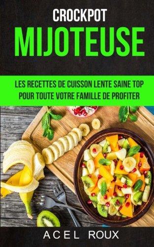 Mijoteuse: Les recettes de cuisson lente saine Top pour...
