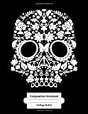 Composition Notebook College Ruled: Sugar Skull Journal - Day Of The Dead Skull - 8.5 x 11 Inches 100 Lined Pages - White Flowers Design Head Black ... for Home School Supplies College) - Vol 7