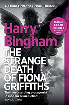 The Strange Death of Fiona Griffiths: Fiona Griffiths Crime Thriller Series Book 3 by [Harry Bingham]