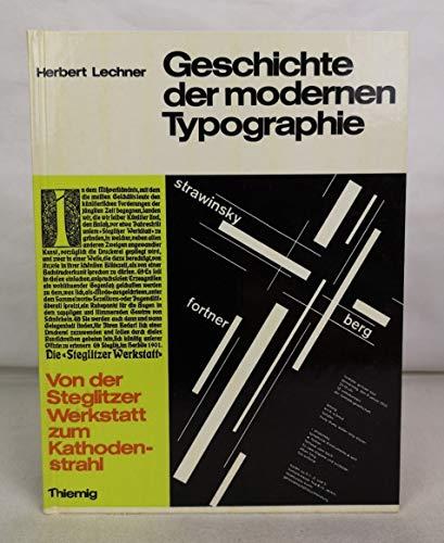 Geschichte der modernen Typographie. Von der Steglitzer Werkstatt zum Kathodenstrahl