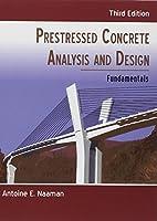 Prestressed Concrete Analysis and Design: Fundamentals