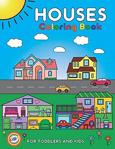 Houses Coloring Book For Toddlers and Kids: Colorful Creative Kids Official Coloring Pages For Kids Ages 2-4, 4-8 (Volume 1: Houses)